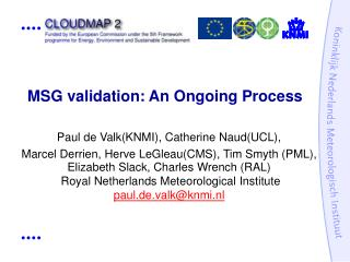 MSG validation: An Ongoing Process