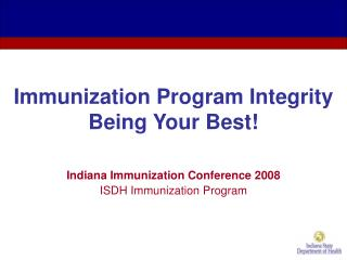Immunization Program Integrity Being Your Best!