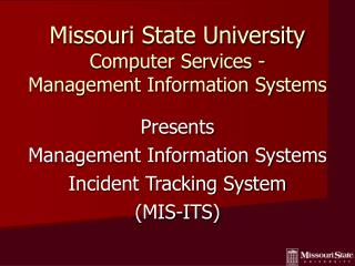 Missouri State University Computer Services - Management Information Systems