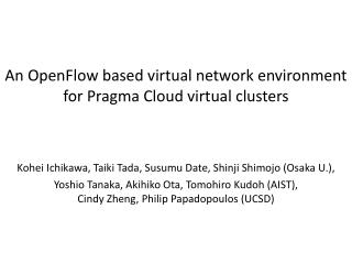 An  OpenFlow based  virtual  network environment  for  Pragma Cloud virtual clusters