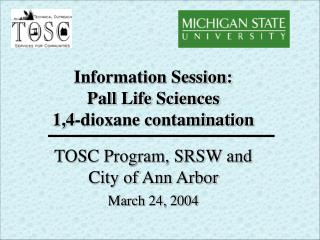 Information Session:  Pall Life Sciences  1,4-dioxane contamination TOSC Program, SRSW and