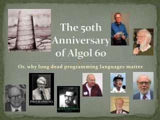 The 50th  Anniversary  of Algol 60