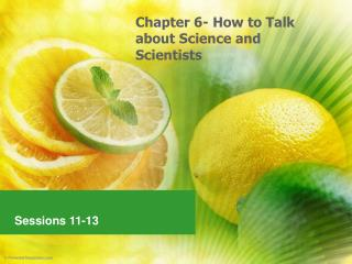 Chapter 6- How to Talk about Science and Scientists