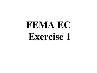 FEMA EC  Exercise 1