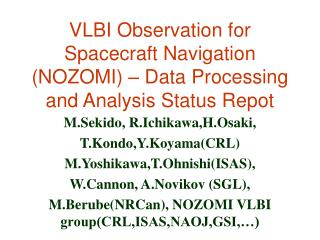 VLBI Observation for Spacecraft Navigation (NOZOMI) – Data Processing and Analysis Status Repot