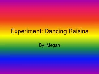 Experiment: Dancing Raisins