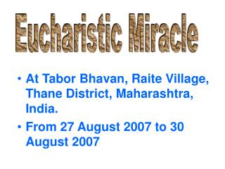 At Tabor Bhavan, Raite Village, Thane District, Maharashtra, India. From 27 August 2007 to 30 August 2007