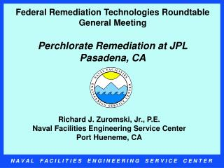 Richard J. Zuromski, Jr., P.E. Naval Facilities Engineering Service Center Port Hueneme, CA