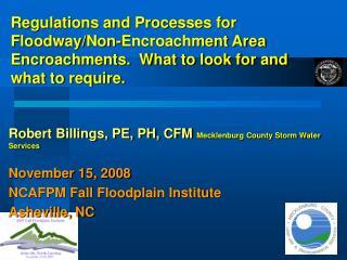 Robert Billings, PE, PH, CFM  Mecklenburg County Storm Water Services November 15, 2008