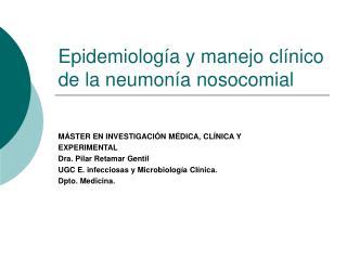Epidemiología y manejo clínico de la neumonía nosocomial