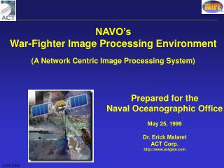 NAVO's War-Fighter Image Processing Environment (A Network Centric Image Processing System)