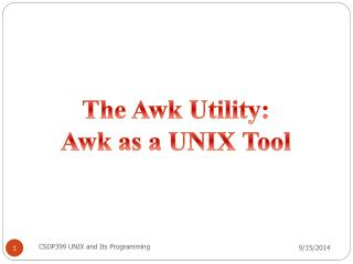 The  Awk  Utility: Awk  as a UNIX Tool