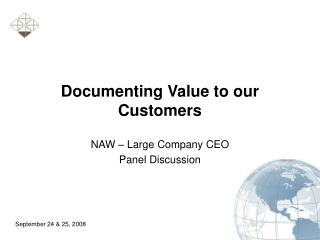 Documenting Value to our Customers