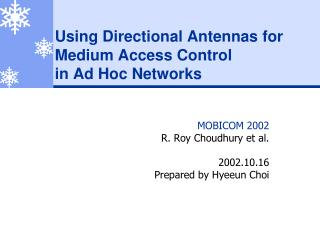 Using Directional Antennas for Medium Access Control  in Ad Hoc Networks