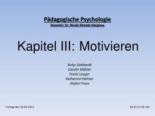 Pädagogische Psychologie Dozentin: Dr. Nicole Kämpfe- Hargrave