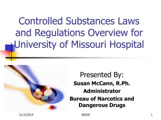 Controlled Substances Laws and Regulations Overview for University of Missouri Hospital