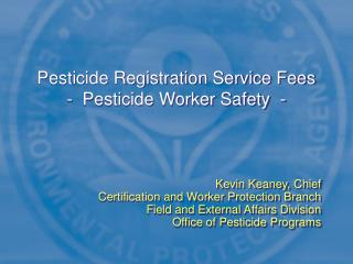 Pesticide Registration Service Fees -  Pesticide Worker Safety  -