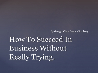 How To Succeed In Business Without Really Trying.