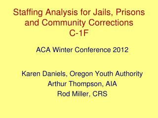 Staffing Analysis for Jails, Prisons and Community Corrections C-1F