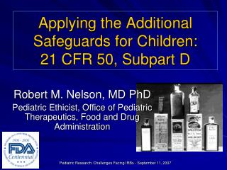 Applying the Additional Safeguards for Children: 21 CFR 50, Subpart D