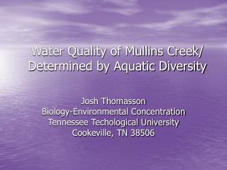 Water Quality of Mullins Creek/ Determined by Aquatic Diversity