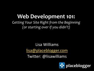 Web Development 101:  Getting Your Site Right from the Beginning  (or starting over if you didn't)