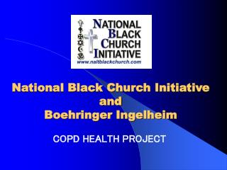 National Black Church Initiative  and  Boehringer Ingelheim