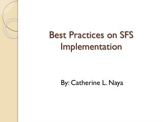 Best Practices on SFS Implementation