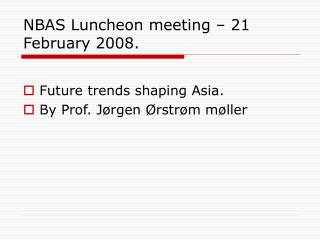 NBAS Luncheon meeting – 21 February 2008.