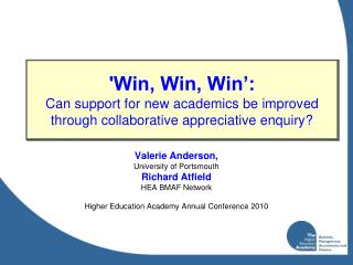 Valerie Anderson,  University of Portsmouth Richard Atfield HEA BMAF Network
