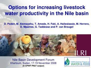 Nile Basin Development Forum Khartoum, Sudan, 17-19 November 2008 (A CPWF PN37 output)