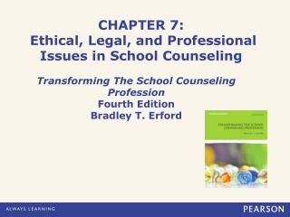 CHAPTER 7: Ethical, Legal, and Professional Issues in School Counseling