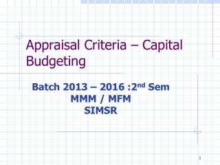 Appraisal Criteria – Capital Budgeting