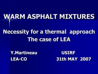 WARM ASPHALT MIXTURES  Necessity for a thermal  approach  The case of LEA