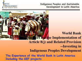 Indigenous Peoples and Sustainable  Development in Latin America