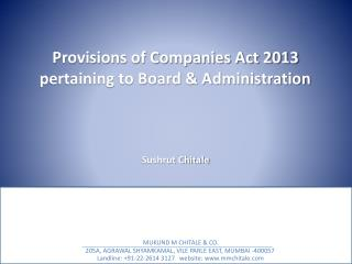 Provisions of Companies Act 2013 pertaining to Board & Administration Sushrut Chitale
