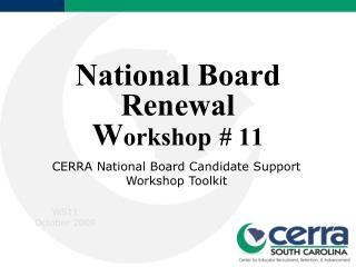 National Board Renewal W orkshop # 11