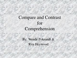 Compare and Contrast  for  Comprehension