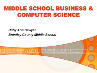 MIDDLE SCHOOL BUSINESS & COMPUTER SCIENCE