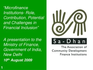 """Microfinance Institutions- Role, Contribution, Potential and Challenges in Financial Inclusion"""