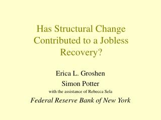 Has Structural Change Contributed to a Jobless Recovery?