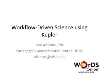 Workflow-Driven Science using Kepler