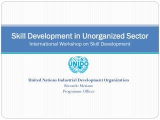 Skill Development in Unorganized Sector International Workshop on Skill Development