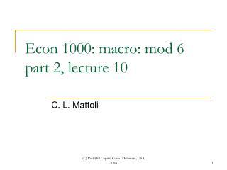 Econ 1000: macro: mod 6 part 2, lecture 10