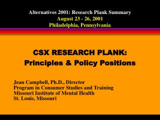 Alternatives 2001: Research Plank Summary August 23 - 26, 2001  Philadelphia, Pennsylvania