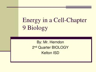 Energy In A Cell Chapter 9 Biology