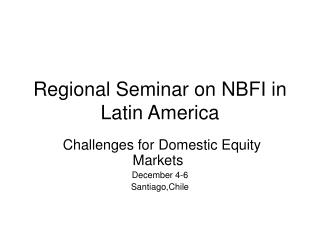 Regional Seminar on NBFI in Latin America