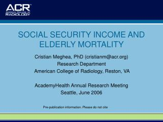 SOCIAL SECURITY INCOME AND ELDERLY MORTALITY