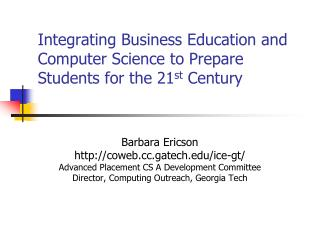 Integrating Business Education and Computer Science to Prepare Students for the 21 st  Century