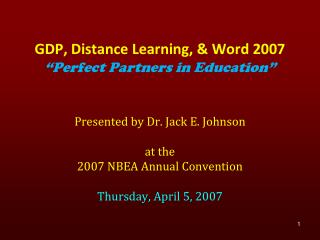 Presented by Dr. Jack E. Johnson at the  2007 NBEA Annual Convention Thursday, April 5, 2007